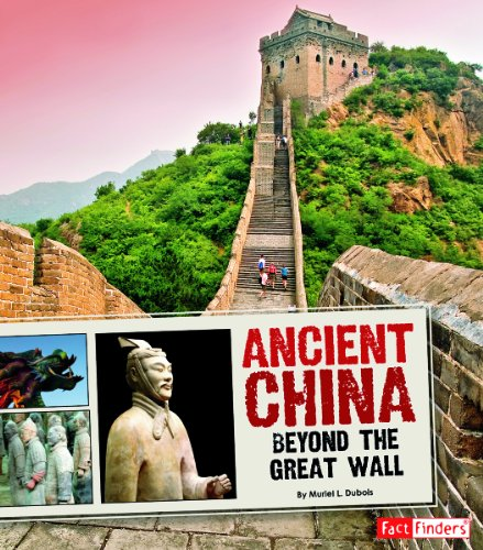 Ancient China; Beyond the Great Wall (Great: Kathleen W. Deady,