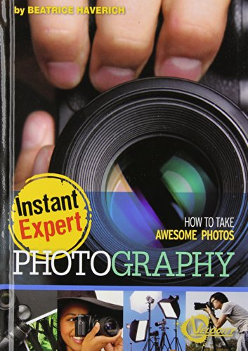 9781429668873: Photography: How to Take Awesome Photos (Instant Expert)