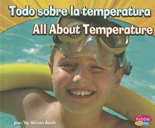 9781429669047: Todo sobre la temperatura/All About Temperature (Ciencia física/Physical Science) (Multilingual Edition)