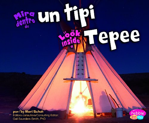 Mira dentro de un tipi/Look Inside a Tepee (Mira dentro/Look Inside) (Multilingual Edition): Schuh,...