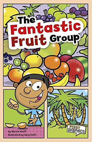 9781429671606: The Fantastic Fruit Group (First Graphics: MyPlate and Healthy Eating)