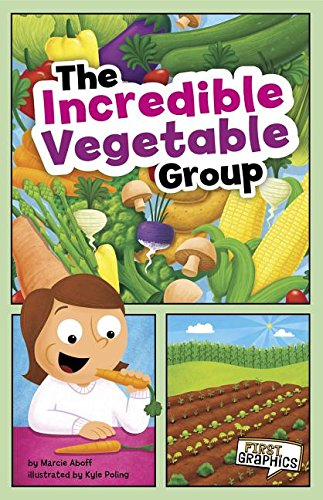 9781429671637: The Incredible Vegetable Group (First Graphics: MyPlate and Healthy Eating)