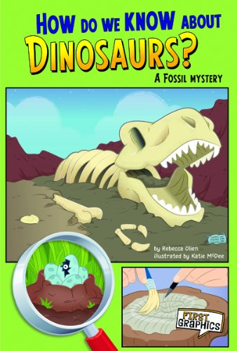 How Do We Know about Dinosaurs?: A Fossil Mystery: Olien, Rebecca