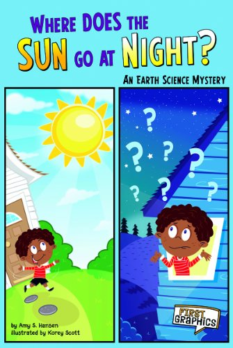 Where Does the Sun Go at Night?: An Earth Science Mystery: Hansen, Amy S.