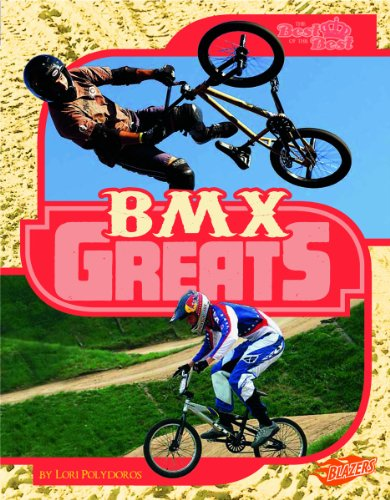 9781429672436: BMX Greats (The Best of the Best)