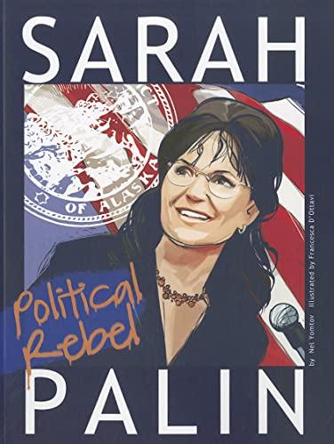 9781429673419: Sarah Palin: Political Rebel (American Graphic)