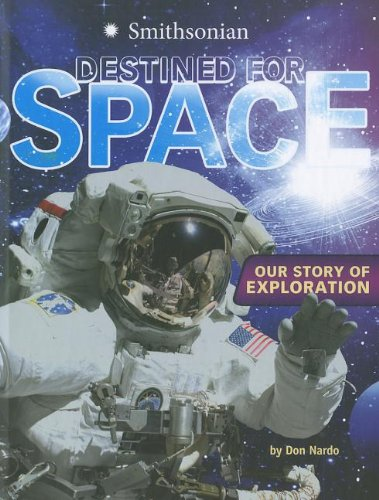 9781429675406: Destined for Space: Our Story of Exploration (Smithsonian)