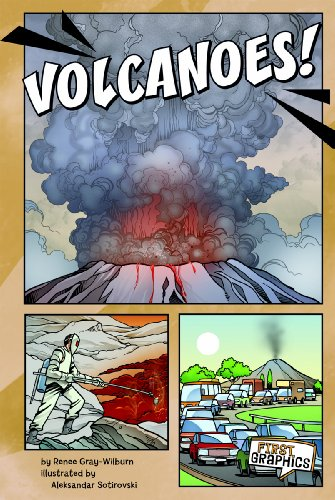 Volcanoes! (First Graphics: Wild Earth): Ren?e Gray-Wilburn