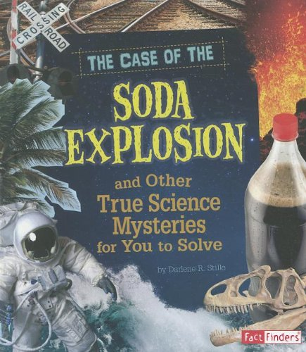 9781429676236: The Case of the Soda Explosion and Other True Science Mysteries for You to Solve (Seriously True Mysteries)