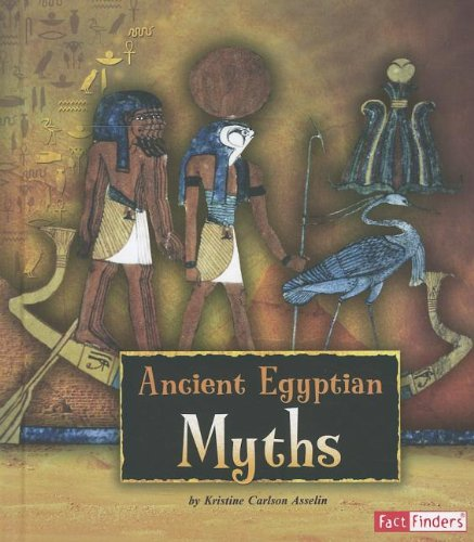 Ancient Egyptian Myths (Ancient Egyptian Civilization): Asselin, Kristine Carlson