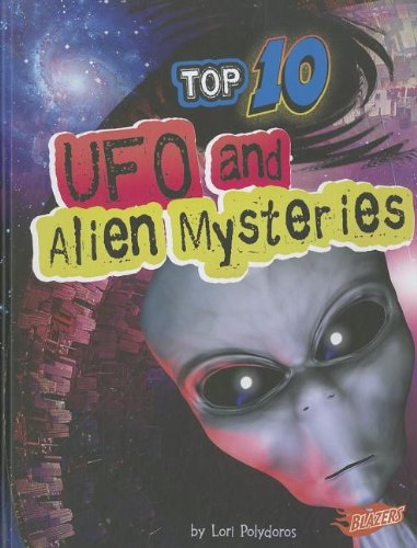 Top 10 UFO and Alien Mysteries (Library Binding): Lori Polydoros