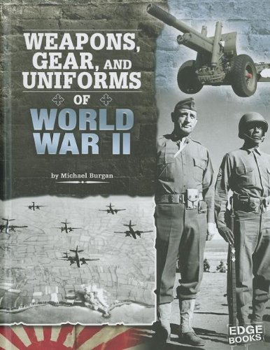 9781429676502: Weapons, Gear, and Uniforms of World War II (Edge Books, Equipped for Battle)