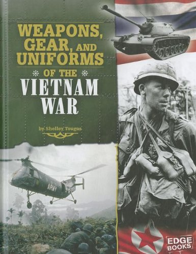9781429676519: Weapons, Gear, and Uniforms of the Vietnam War (Equipped for Battle)