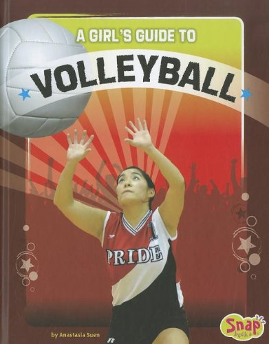 9781429676731: A Girl's Guide to Volleyball (Get in the Game)