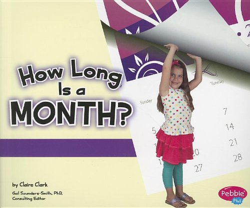 How Long Is a Month? (The Calendar): Clark, Claire