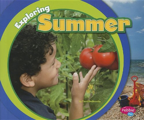 Exploring Summer (Exploring the Seasons): DeGezelle, Terri