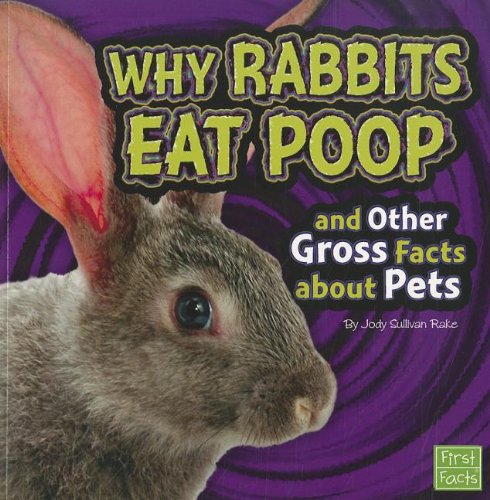 9781429679565: Why Rabbits Eat Poop and Other Gross Facts about Pets (Gross Me Out)
