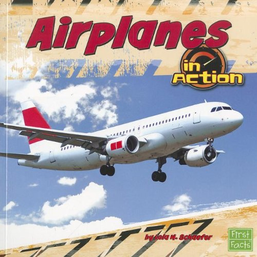 Airplanes in Action (Transportation Zone): Lola M. Schaefer