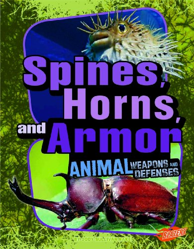9781429680110: Spines, Horns, and Armor: Animal Weapons and Defenses