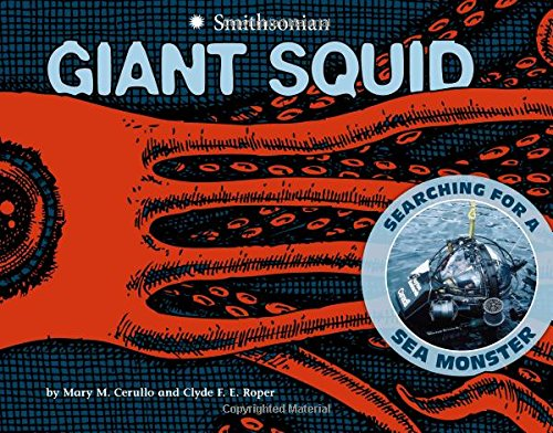 Giant Squid: Searching for a Sea Monster (Smithsonian): Cerullo, Mary M.; Roper, Clyde F. E.