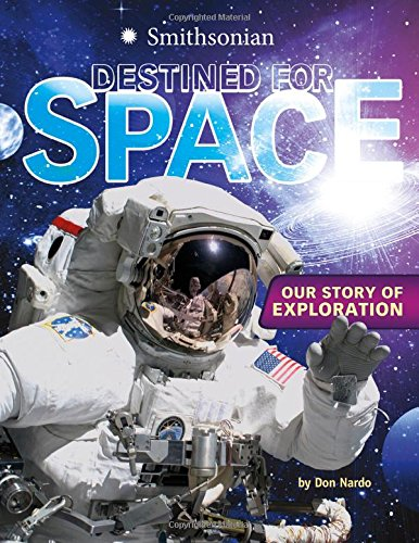 9781429680240: Destined for Space: Our Story of Exploration (Smithsonian)