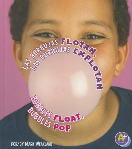 9781429682572: Las burbujas flotan, las burbujas explotan/Bubbles Float, Bubbles Pop (Comienza la ciencia/Science Starts) (Multilingual Edition)