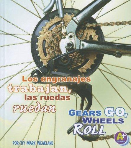 9781429682589: Los engranajes trabajan, las ruedas ruedan/Gears Go, Wheels Roll (Comienza la ciencia/Science Starts) (Multilingual Edition)