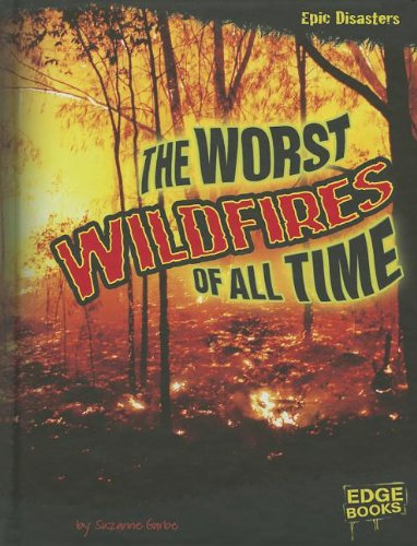 9781429684187: The Worst Wildfires of All Time (Epic Disasters)