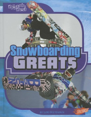 Snowboarding Greats (The Best of the Best): Polydoros, Lori