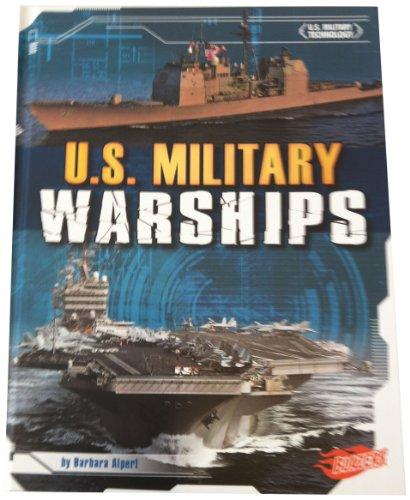 U.S. Military Warships (Library Binding): Barbara Alpert