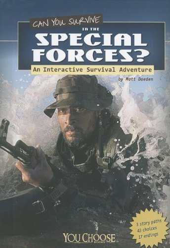 Can You Survive in the Special Forces?: An Interactive Survival Adventure (Library Binding): Matt ...