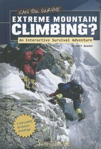 Can You Survive Extreme Mountain Climbing?: An Interactive Survival Adventure (Library Binding): ...