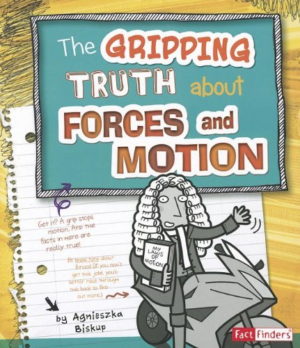The Gripping Truth about Forces and Motion (LOL Physical Science): Biskup, Agnieszka