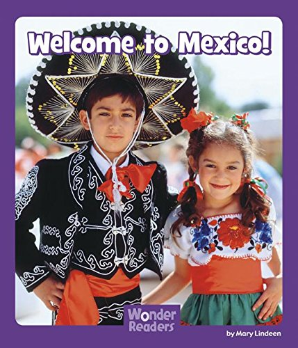 Welcome to Mexico (Wonder Readers: Social Studies): Lindeen, Mary
