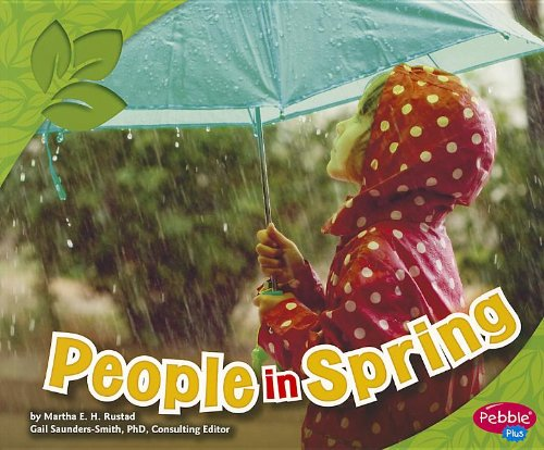 People in Spring (All about Spring) (9781429686570) by Martha E. H. Rustad