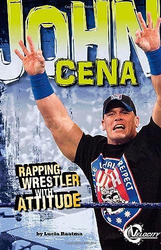 John Cena: Rapping Wrestler with Attitude (Library Binding): Lucia Raatma