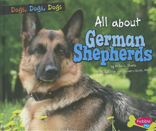All about German Shepherds (Library Binding): Erika L. Shores