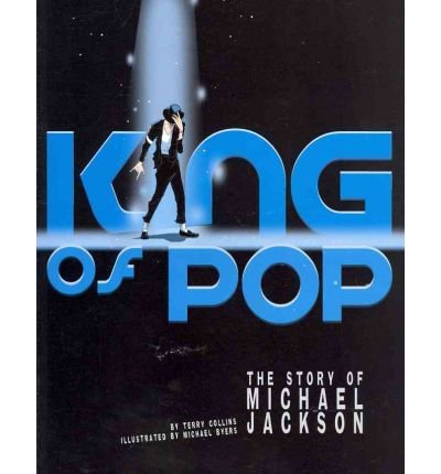 9781429692076: [KING OF POP: THE STORY OF MICHAEL JACKSON (GRAPHIC LIBRARY: AMERICAN GRAPHIC) BY (Author)Collins, Terry]Paperback(Jan-2012)