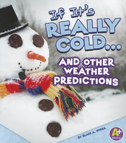 9781429692472: If It's Really Cold... and Other Weather Predictions (If Books)