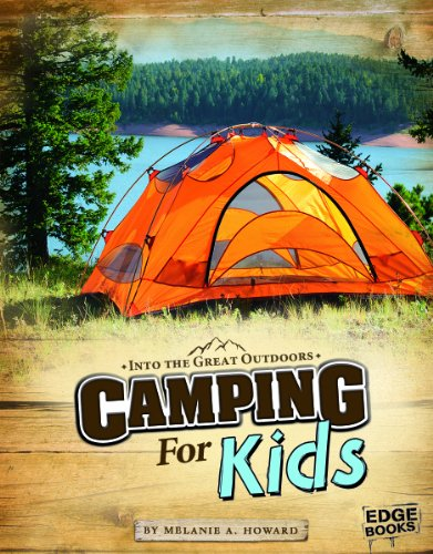 Camping for Kids (Into the Great Outdoors): Howard, Melanie A.