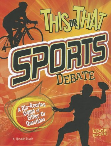 This or That Sports Debate: A Rip-Roaring Game of Either/Or Questions: Schaub, Michelle