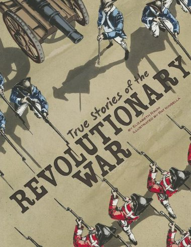 9781429693424: True Stories of the Revolutionary War (Stories of War)