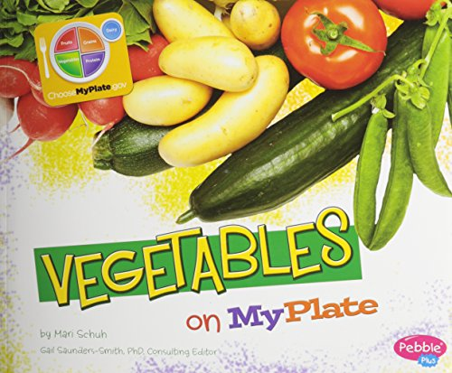 Vegetables on MyPlate Whats on MyPlate 9781429694247 Vegetables are tasty, crunchy, and healthy. Learn about how MyPlate helps kids make great food choices every day, including vegetables!