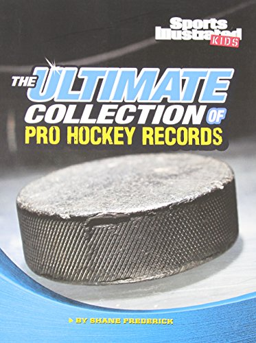 The Ultimate Collection of Pro Hockey Records (For the Record): Frederick, Shane