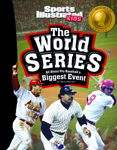 The World Series: All about Pro Baseball's Biggest Event (Sports Illustrated Kids: Winner ...
