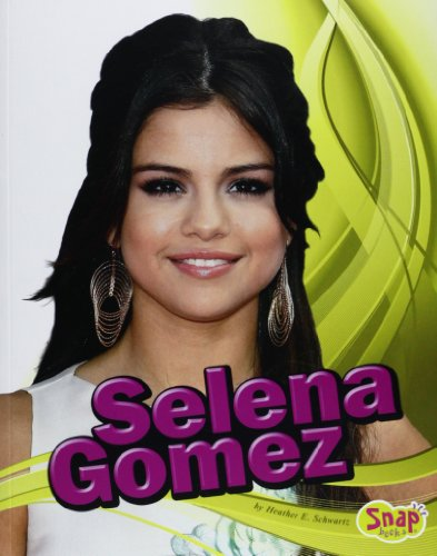 Selena Gomez (Star Biographies): Schwartz, Heather E.