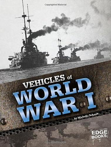 Vehicles of World War I (War Vehicles): Michelle Marie Schaub