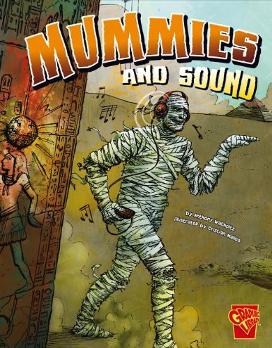 Mummies and Sound (Graphic Library): Wacholtz, Anthony