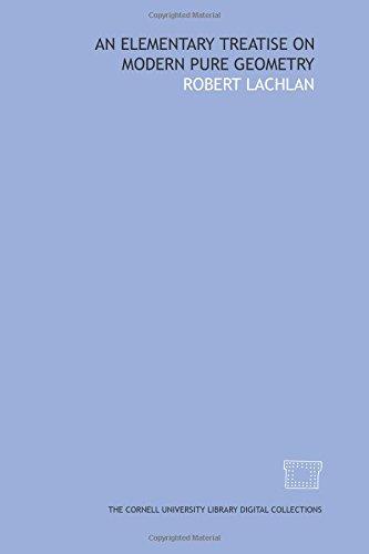 9781429700504: An elementary treatise on modern pure geometry