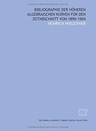 9781429700863: Bibliographie der höheren algebraischen kurven für den zeitabschnitt von 1890-1904 (German Edition)